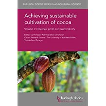 Achieving Sustainable Cultivation of Cocoa: Volume 2: Diseases, Pests and Sustainability (Burleigh Dodds Series in Agricultural Science)