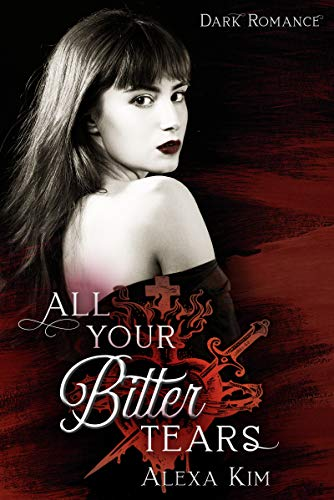 All your bitter tears (Dark Romance)