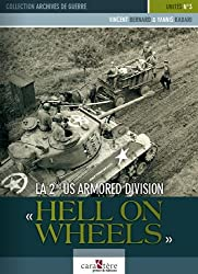 La 2nd US Armored Division : Hell on Wheels