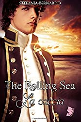 The Rolling Sea: La Caccia: Volume 2