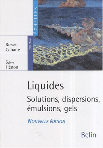 Gel-emulsion (Liquides : Solutions, dispersions, émulsions, gels)