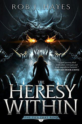 The Heresy Within (The Ties that Bind Book 1) por Rob J. Hayes