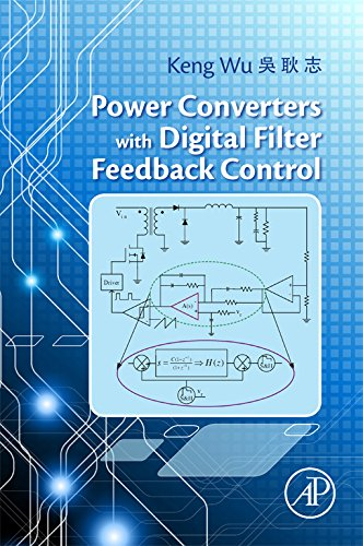 Power Converters with Digital Filter Feedback Control (General Clock Electric)