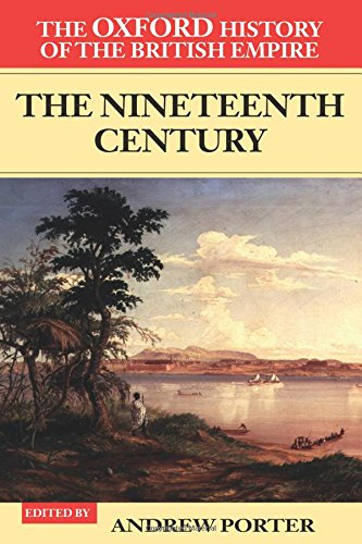 3: The Oxford History of the British Empire: Volume III: The Nineteenth Century: Nineteenth Century Vol 3