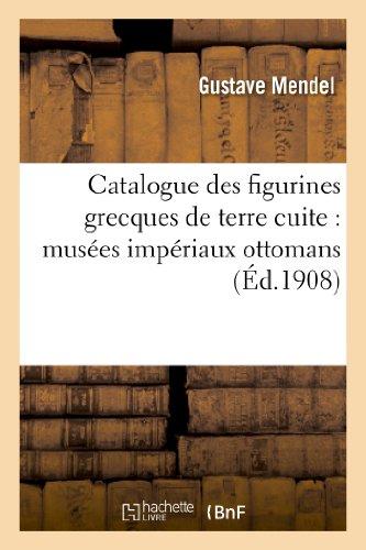 Catalogue des figurines grecques de terre cuite : musées impériaux ottomans par Gustave Mendel