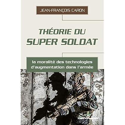 Théorie du super soldat: La moralité des technologies d'augmentation dans l'armée