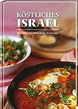 Köstliches Israel: Rezepte, Traditionen, Feiertage -