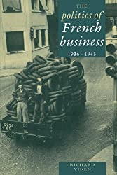 The Politics of French Business 1936-1945