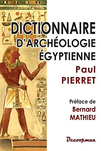 Dictionnaire d'archéologie égyptienne par Paul PIERRET