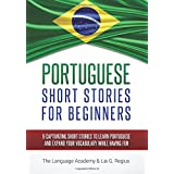 Portuguese: Short Stories For Beginners - 9 Captivating Short Stories to Learn Portuguese & Expand Your Vocabulary While Having Fun