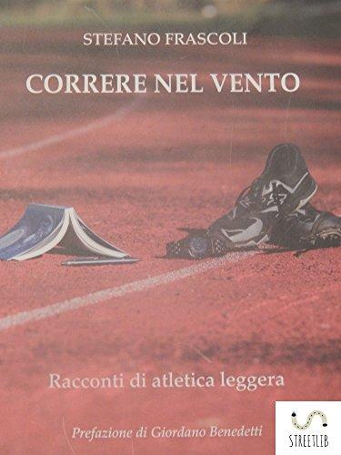 Libreria dello sport: Stefano Frascoli - Correre nel vento