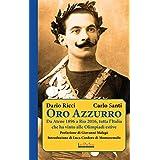 Oro Azzurro: Da Atene 1896 a Rio 2016, tutta l'Italia che ha vinto alle Olimpiadi estive (Iride)