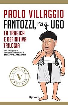 Fantozzi, rag. Ugo (VINTAGE): La tragica e definitiva trilogia di [Villaggio, Paolo]