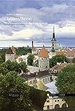 Tallinn/Reval: Ein kunstgeschichtlicher Rundgang durch die Stadt am Baltischen Meer (Große Kunstführer / Große Kunstführer / Potsdamer Bibliothek östliches Europa, Band 257)