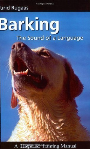 Barking, the Sound of a Language (Dogwise Training Manual) by Turid Rugaas (2008-03-15)