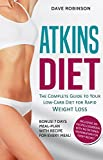The Atkins Diet: THE COMPLETE GUIDE TO YOUR  LOW-CARB DIET FOR RAPID WEIGHT LOSS (English Edition)