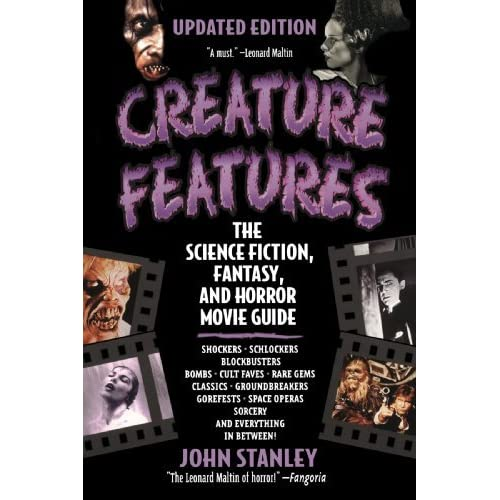Creature Features: The Science Fiction, Fantasy, and Horror Movie Guide by John Stanley (2000-08-01)