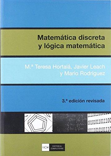 Matemática discreta y lógica matemática (sin colección) de M.ª Teresa Hortalá González (1 sep 2008) Tapa blanda