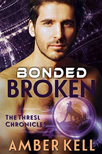 Bonded Broken (The Thresl Chronicles Book 4) (English Edition)