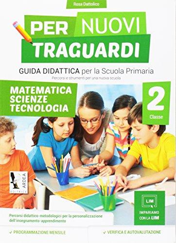 Per nuovi traguardi. Matematica, scienze, tecnologia. Per la scuola elementare. Con CD-ROM: 2