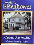 Dwight D. Eisenhower Abilene's Favorite Son