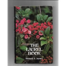 The laurel book: Rediscovery of the North American laurels