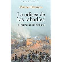 LA ODISEA DE LOS RABADÍES: El primer exilio hispano
