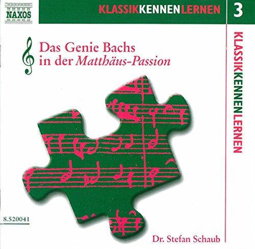 KLASSIK KENNEN LERNEN 3 - Das Genie Bachs in der Matthäus-Passion