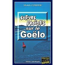Sueurs froides sur le Goëlo: Thriller psychologique breton (ENQUETES ET SUS)