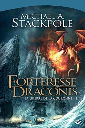 Forteresse Draconis: La Guerre de la Couronne, T1 (Fantasy) par Michael A. Stackpole