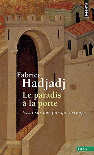 Le paradis à la porte. Essai sur une joie qui dérange par Fabrice Hadjadj
