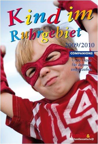 Kind im Ruhrgebiet 2009/2010: 1.000 Tipps für drinnen und draußen