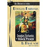 Les Trésors du cinéma : Douglas Fairbanks - Le Pirate Noir (The Black Pirate) - Version Couleur