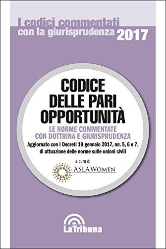 Codice delle pari opportunità. Le norme commentate con dottrina e giurisprudenza