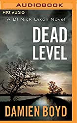 Dead Level (Di Nick Dixon) by Damien Boyd (2016-03-15)