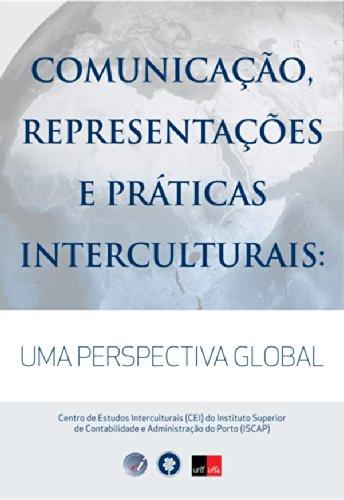 Comunicação, Representações e Práticas Interculturais: Uma Perspectiva Global (Portuguese Edition) por Centro de Estudos Interculturais (cei) do Instituto Superior de Contabilidade E Administração do Por