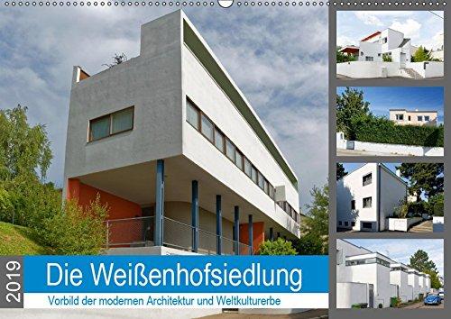Die Weißenhofsiedlung - Vorbild der modernen Architektur und Weltkulturerbe (Wandkalender 2019 DIN...