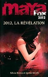 4. MAYA Fox 2012 : La Révélation