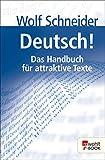 Deutsch!: Das Handbuch für attraktive Texte
