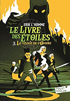 Le Livre des Étoiles (Tome 3) - Le Visage de l'Ombre par [L'Homme, Erik]