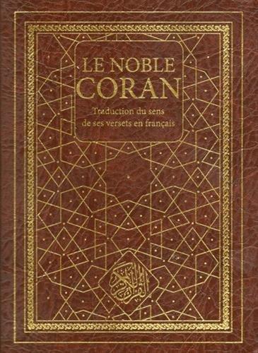 Le noble Coran : Traduction du sens de ses versets en français
