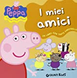 I miei amici. Peppa Pig. Ediz. illustrata