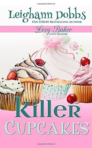 Killer Cupcakes: A Lexy Baker Bakery Cozy Mystery (Lexy Baker Bakery Cozy Mysteries)