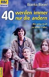 40 werden immer nur die andern: Neues aus dem Tagebuch der frommen Hausfrau