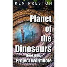 Project Wormhole: Volume 1 (Planet of the Dinosaurs)