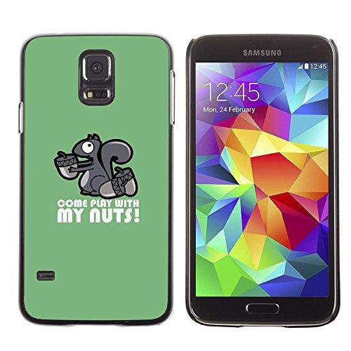 GooooStore/Dura Custodia Rigida della copertura della cassa - Squirrel Nuts Play Come Quote Funny Humow - Samsung Galaxy S5 SM-G900