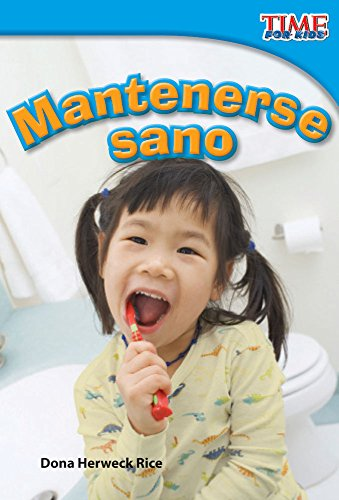 Mantenerse Sano (Staying Healthy) (Spanish Version) (Upper Emergent) (Time for Kids Nonfiction Readers) por Dona Rice