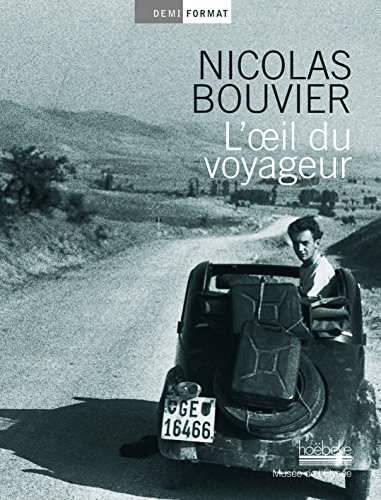 L'œil du voyageur par Nicolas Bouvier