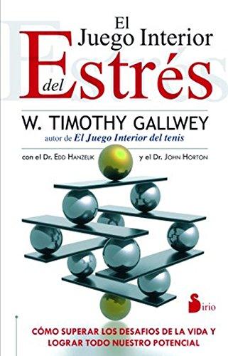 EL JUEGO INTERIOR DEL ESTRES por W. TIMOTHY GALLWEY