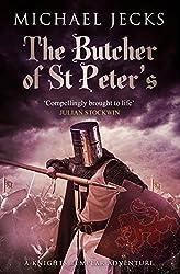 Sir Baldwin Furnshill in... The Butcher of St Peter's: (Knights Templar 19) (Knights Templar Mysteries)